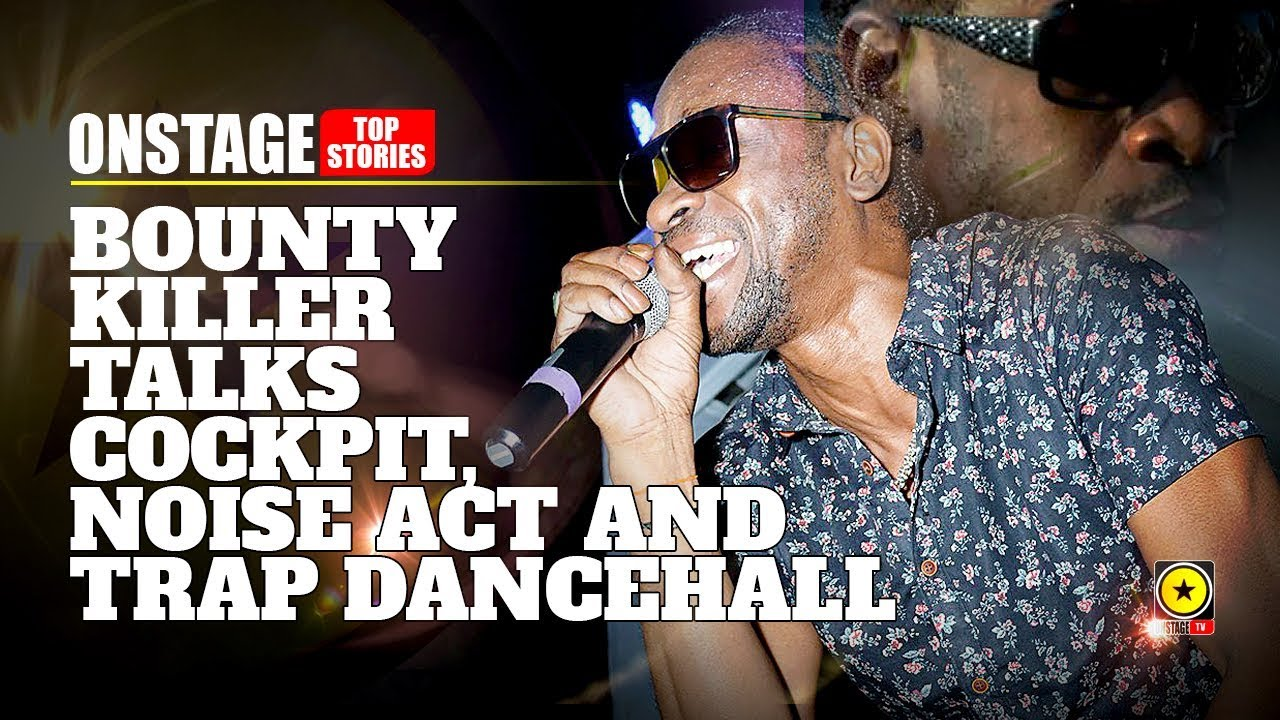 Bounty Killer Talks Cockpit Controversy, Noise Act & Trap Dancehall (OnStage TV) [10/9/2019]