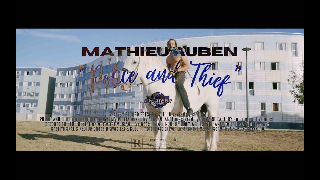 Mathieu Ruben - Police & Thief [4/2/2021]