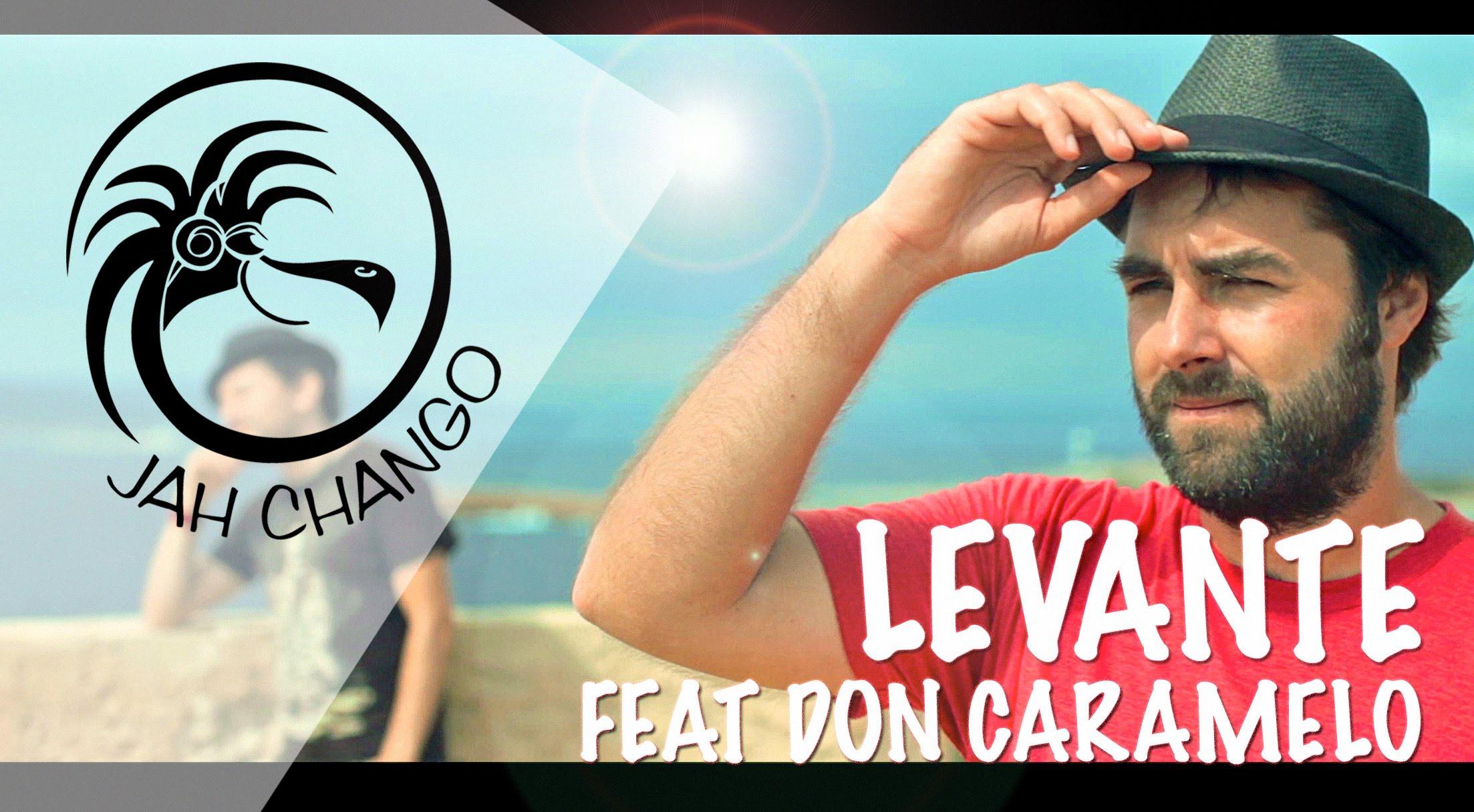 Jah Chango feat. Don Caramelo - Levante [6/9/2016]