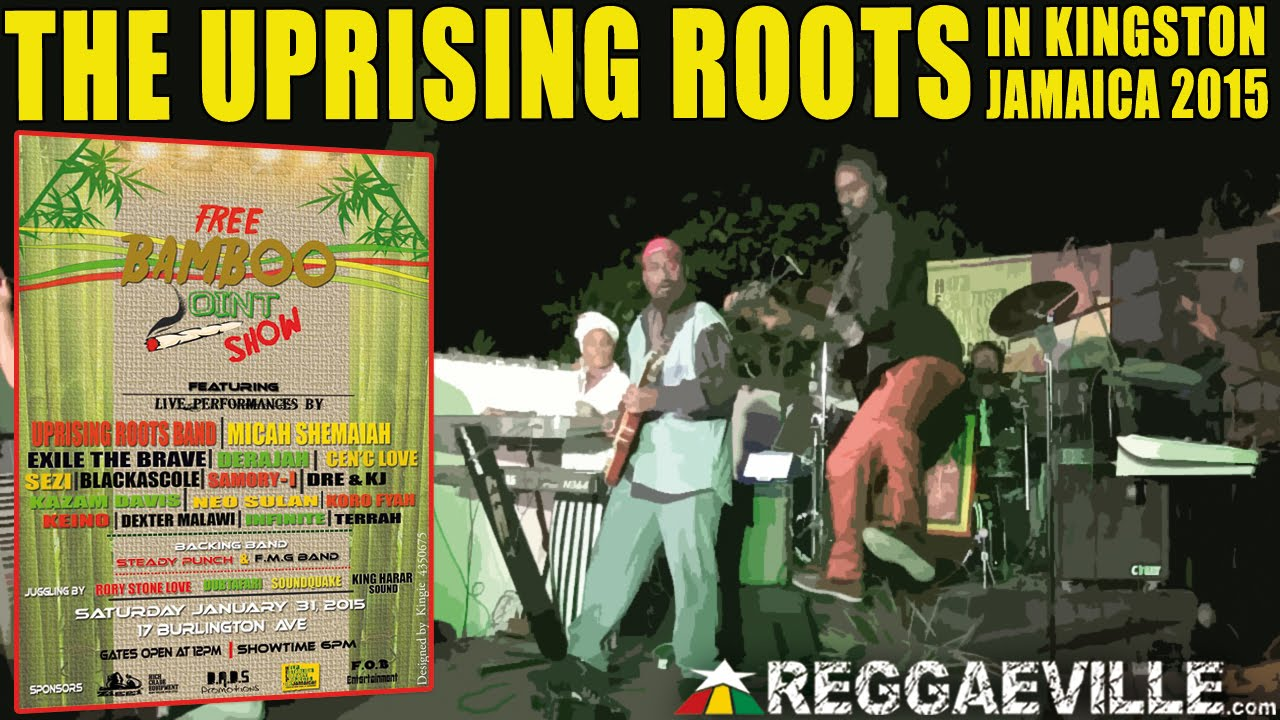 The Uprising Roots @ Free Bamboo Joint Show in Kingston, Jamaica [1/31/2015]