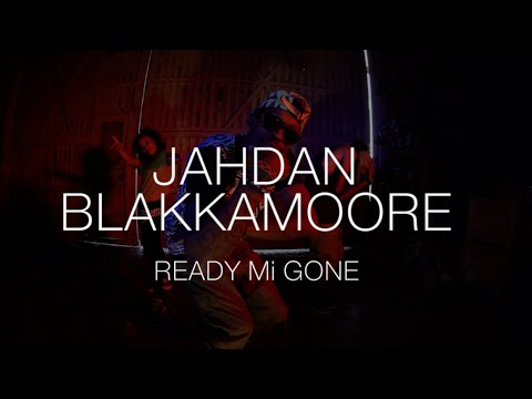 Jahdan Blakkamoore - Ready Mi Gone [1/18/2016]