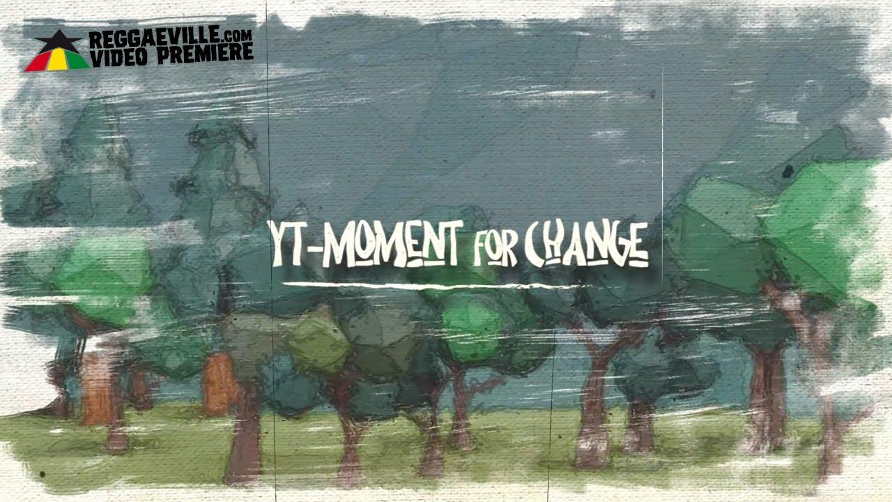 YT - Moment for Change (Lyric Video) [9/11/2021]