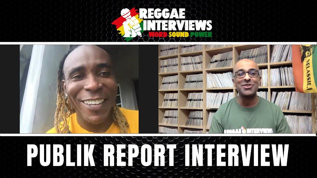 Publik Report @ Reggae Interviews [5/16/2021]