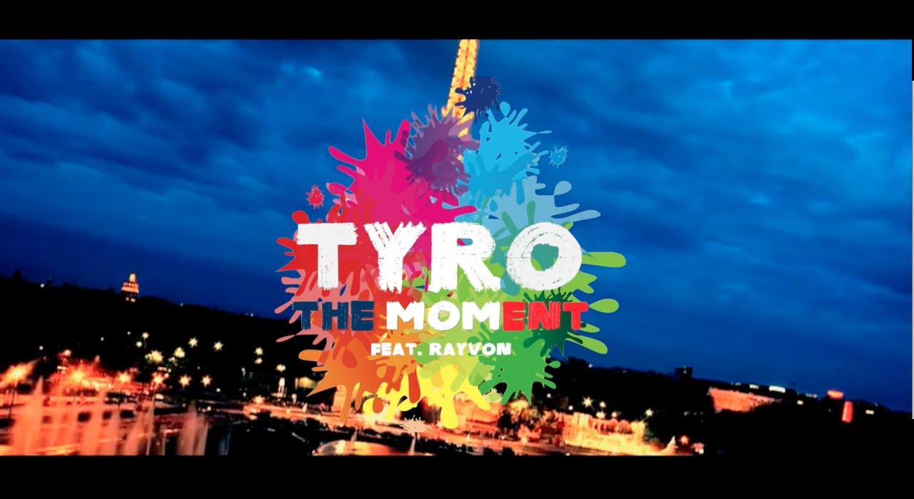 TyRo feat. Rayvon - The Moment [6/13/2016]