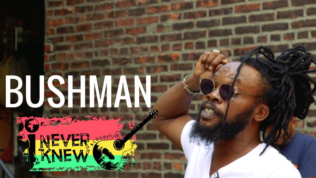 Bushman - Don't Want To Be No General @ I NEVER KNEW TV [7/19/2017]