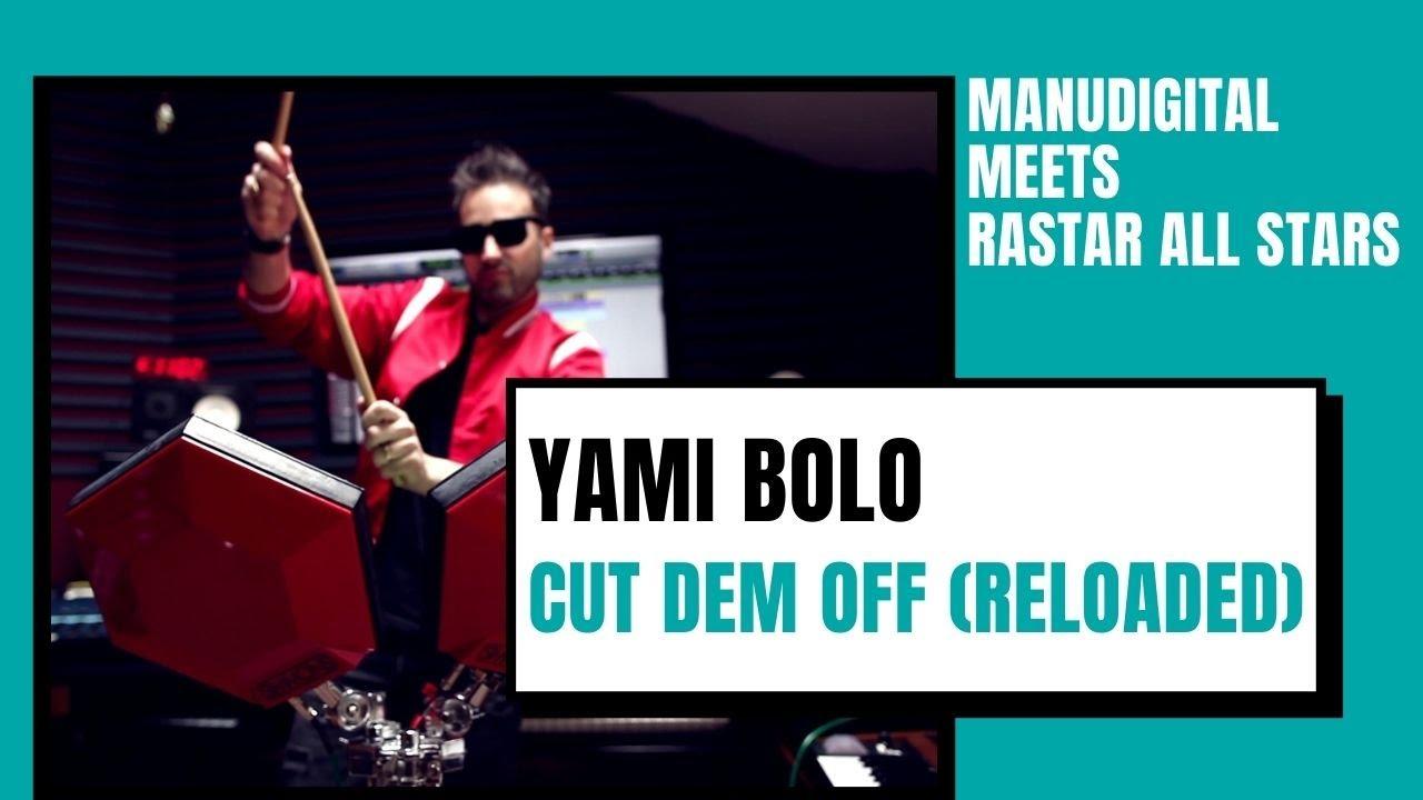 ManuDigital & Yami Bolo - Cut Dem Off (Reloaded) [3/19/2021]