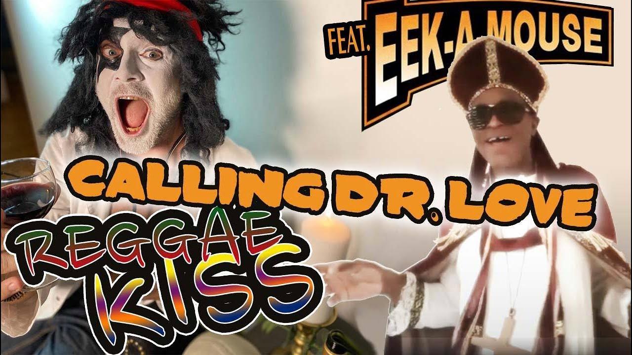 Reggae Kiss feat. Eek A Mouse - Calling Dr. Love [9/17/2020]