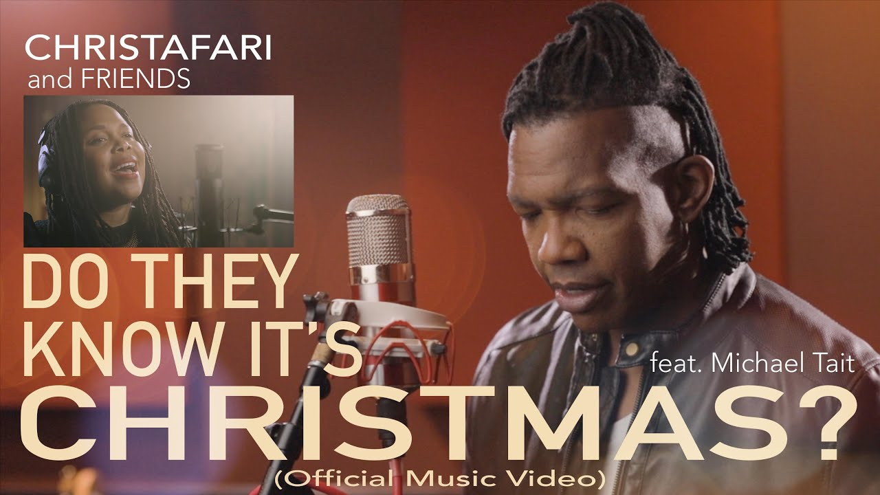 Christafari feat. Michael Tait - Do They Know it's Christmas [12/14/2020]