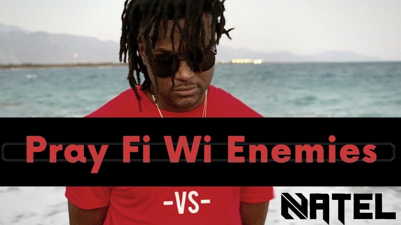 Natel - Pray Fi Wi Enemies [3/22/2019]