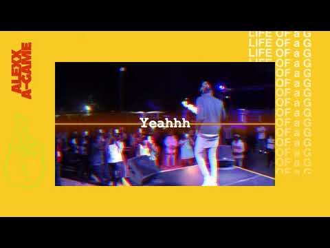 Alexx A-Game - Life Of A G (Lyric Video) [9/10/2020]