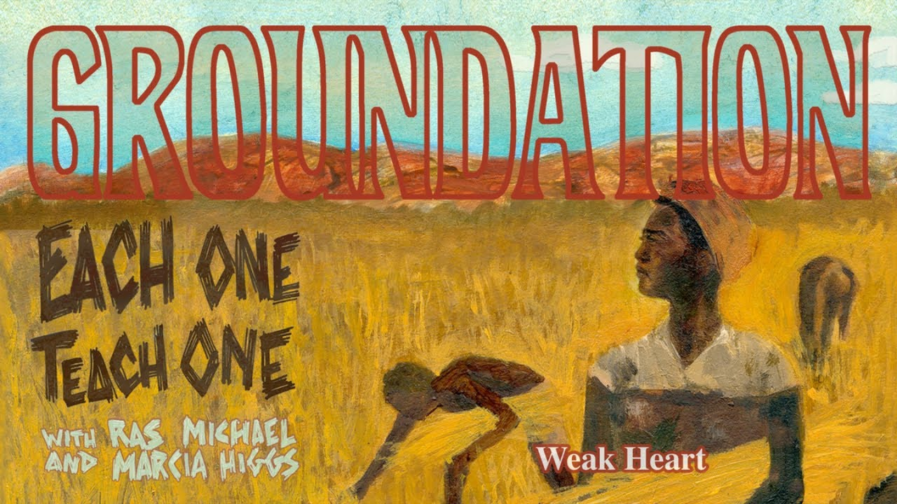 Groundation feat. Ras Michael & Marcia Higgs - Weak Heart (Lyric Video) [2/16/2018]