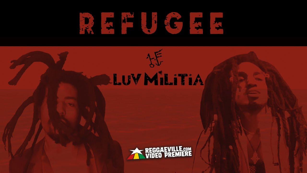 LUV MILITIA - Refugee (Lyric Video) [6/22/2020]