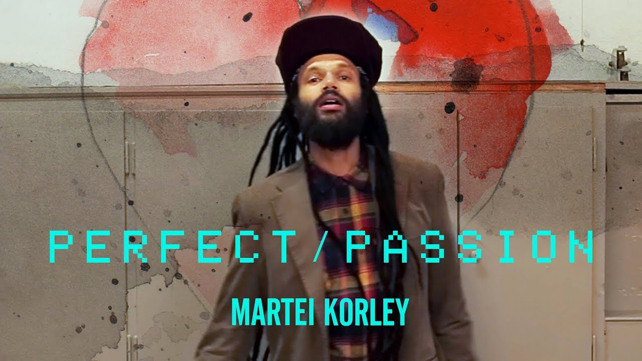 Martei Korley - Perfect Passion [3/23/2018]
