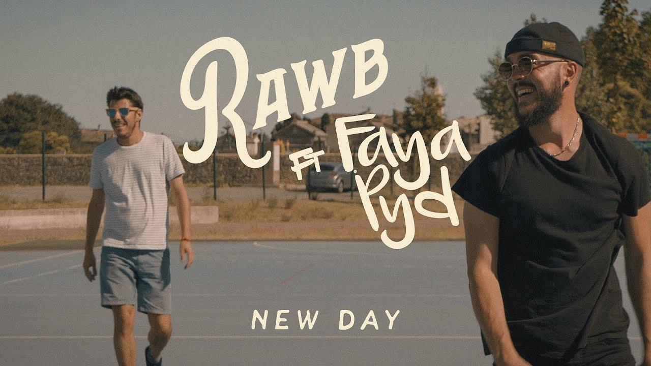 Rawb feat. Faya Pyd - New Day [2/26/2021]
