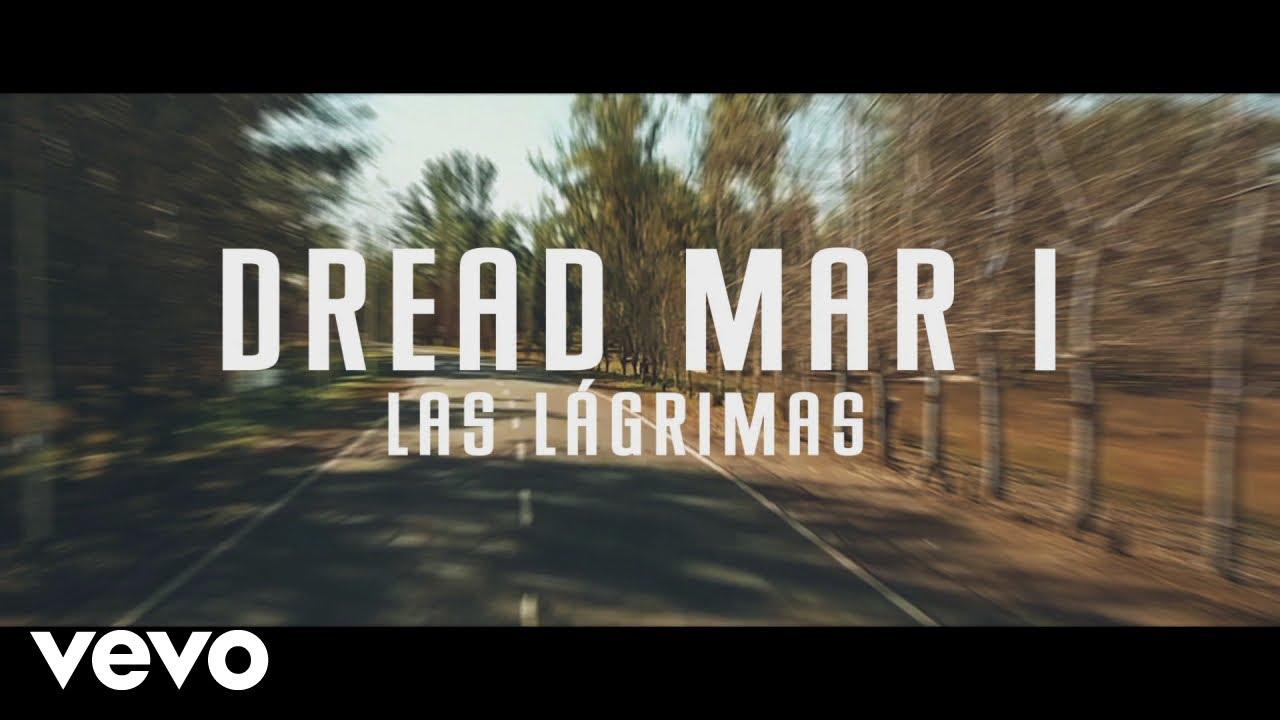 Dread Mar I - Las Lágrimas (Lyric Video) [10/5/2018]
