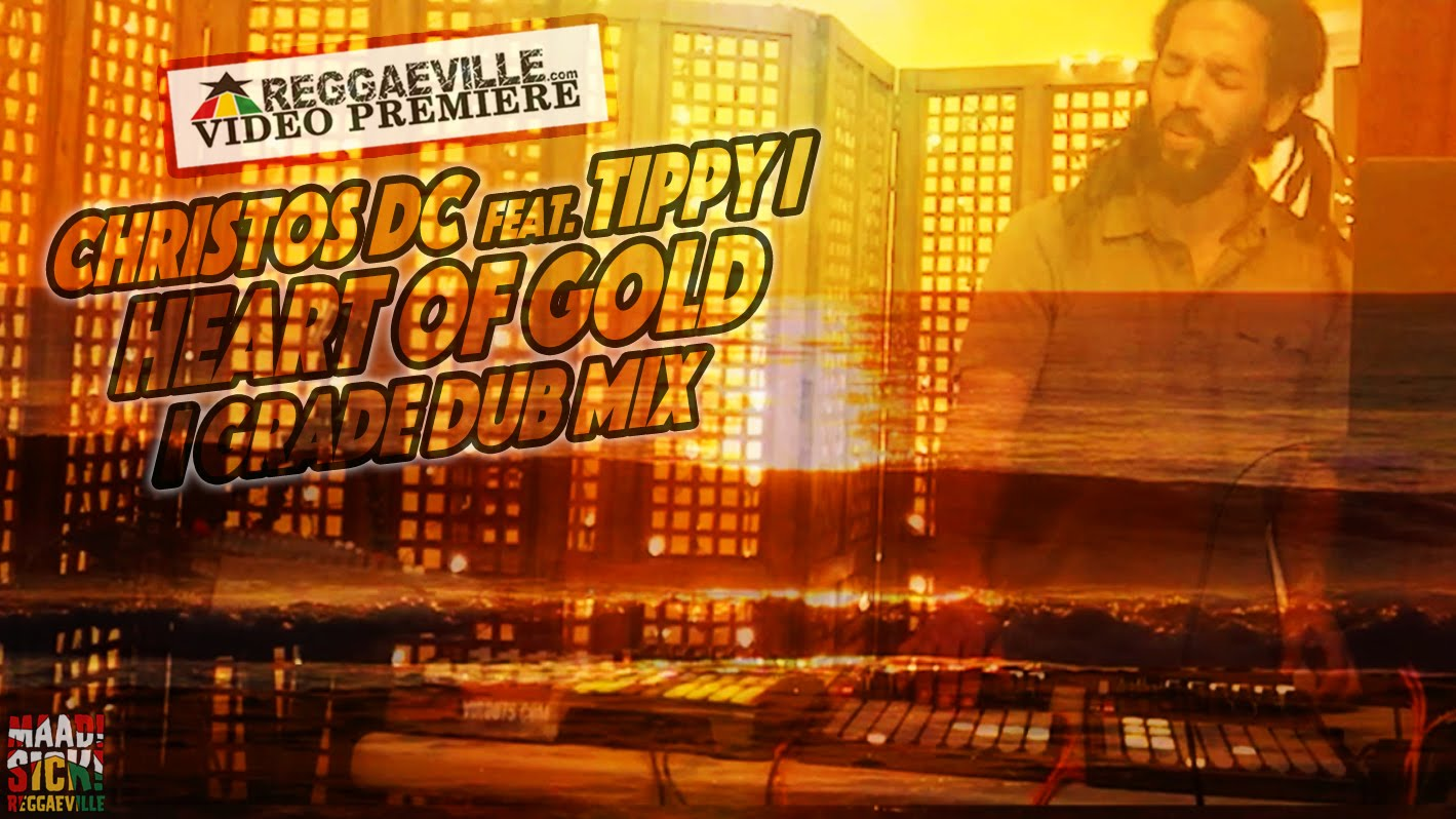 Christos DC feat. Tippy I - Heart Of Gold (I Grade Dub Mix) [3/3/2016]