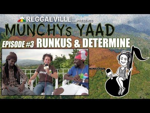 Runkus & Determine @ Munchy's Yaad - Episode #3 [5/8/2015]
