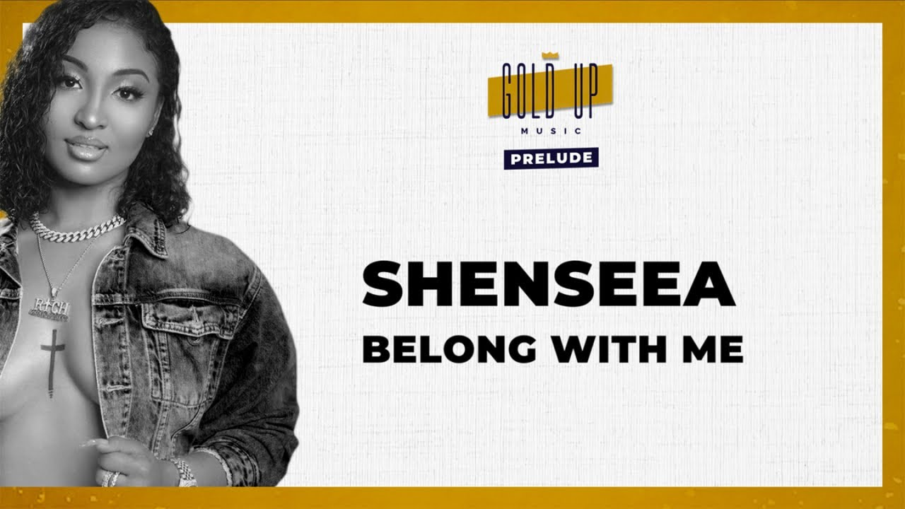Shenseea & Gold Up - Belong With Me (Lyric Video) [3/3/2020]