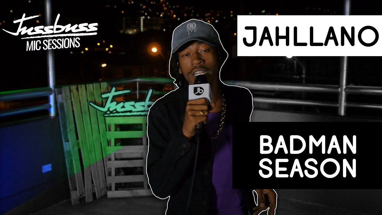 Jahllano - Badman Season @ Jussbuss Mic Sessions [8/7/2019]