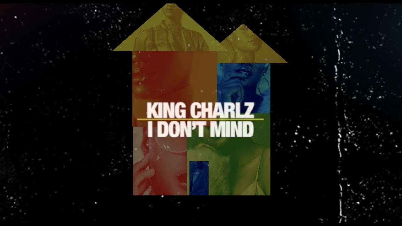 King Charlz - I Don't Mind (Lyric Video) [4/21/2018]
