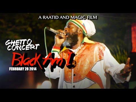 Black Am I Concert in Tavern Ghetto Community, Jamaica [3/4/2014]