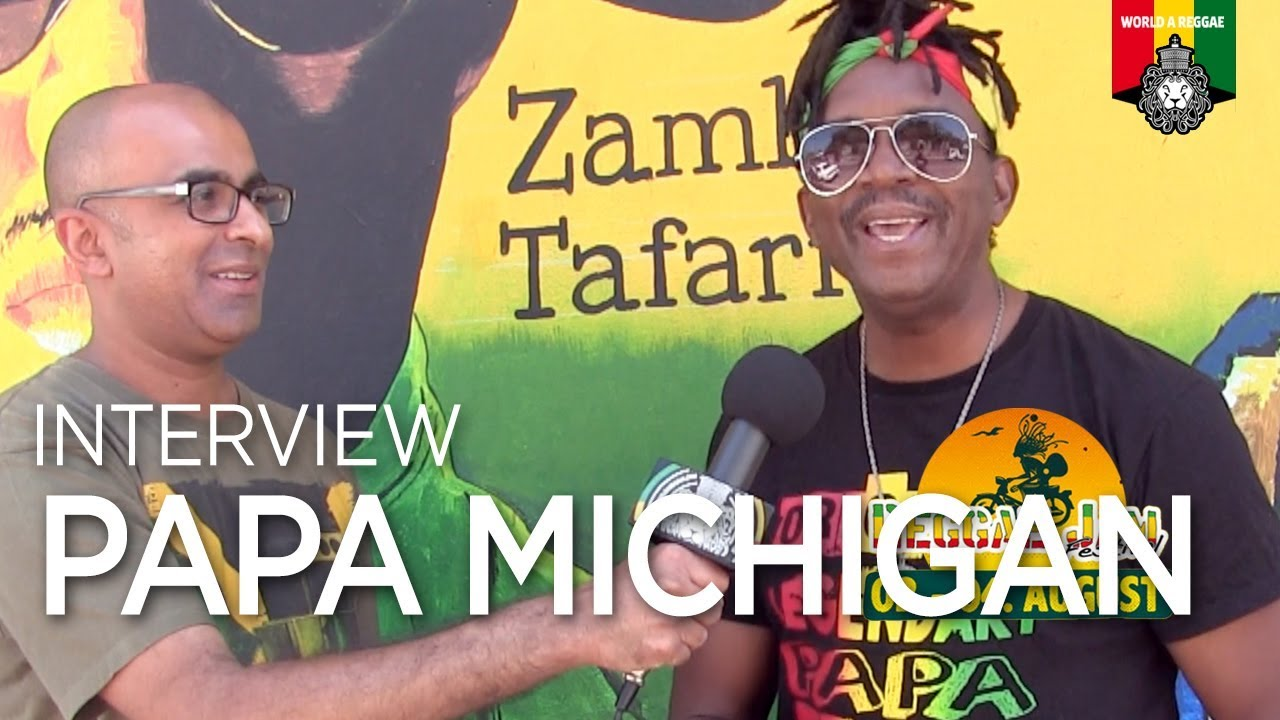 Papa Michigan - Interview @World A Reggae [10/26/2019]
