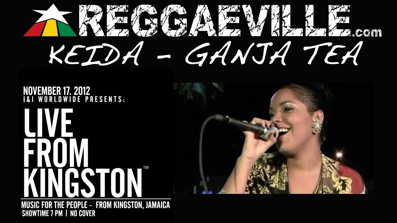 Keida - Ganja Tea @ Live From Kingston [11/17/2012]