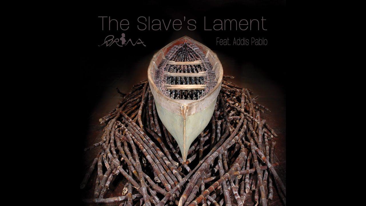 Brina feat. Addis Pablo - The Slave's Lament [1/25/2017]