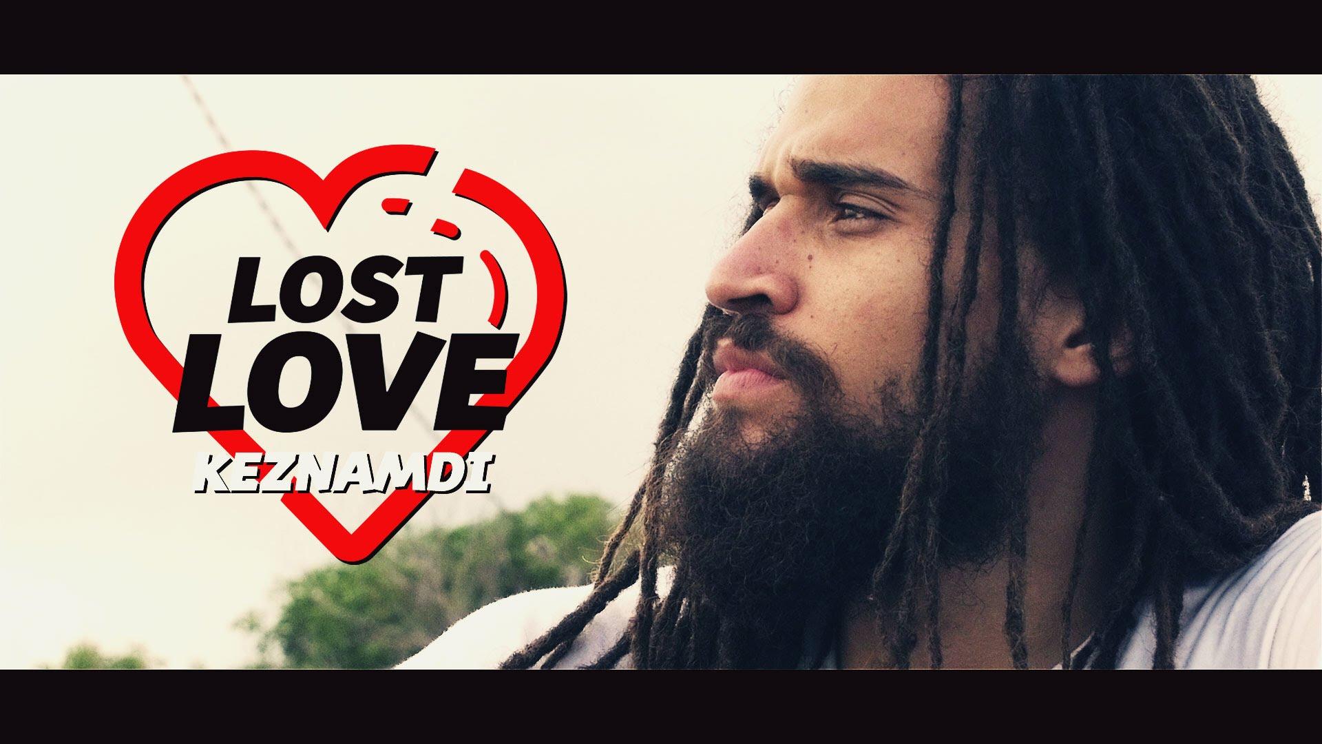 Keznamdi - Lost Love [7/1/2016]