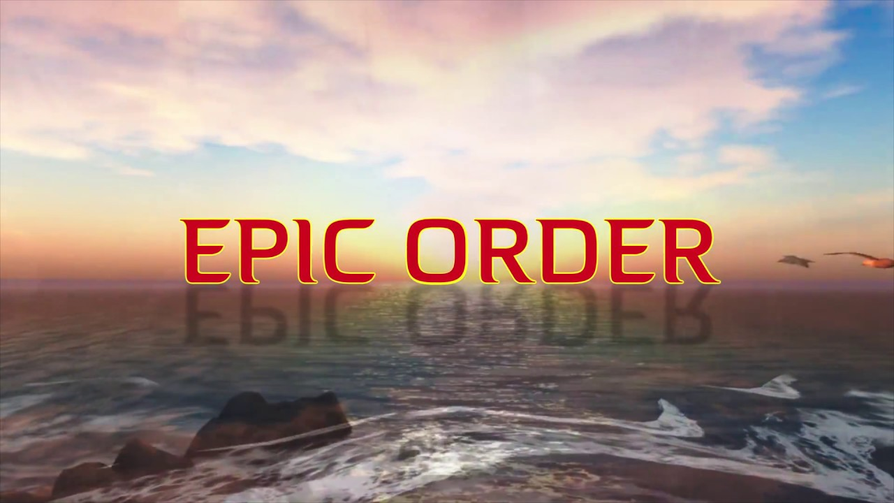 Epic Order - Beautiful Day [3/15/2018]