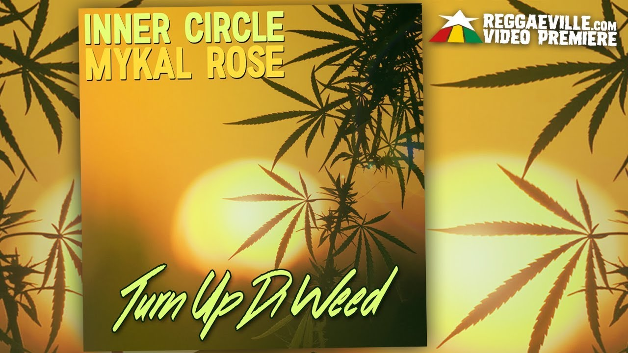 Inner Circle & Mykal Rose - Turn Up Di Weed (Lyric Video) [4/20/2018]