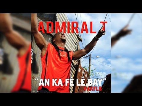 Admiral T - Aa Ka Fè Lé Bay [10/20/2015]