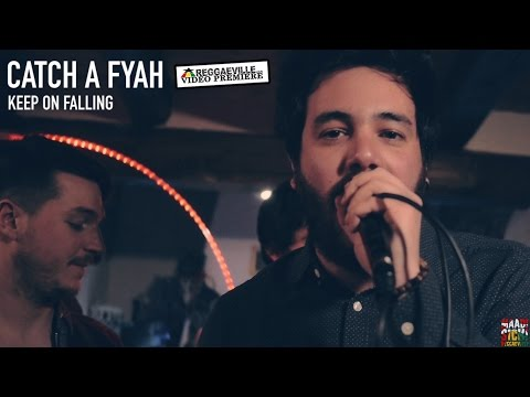 Catch A Fyah - Keep On Falling [5/20/2016]