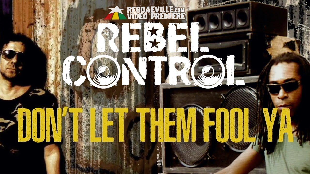 Rebel Control - Don't Let Them Fool Ya (Lyric Video) [5/9/2021]