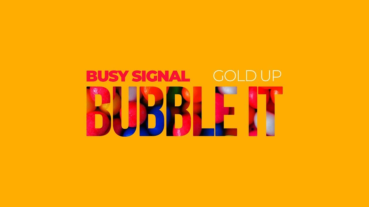 Busy Signal - Bubble It (Lyric Video) [7/9/2021]