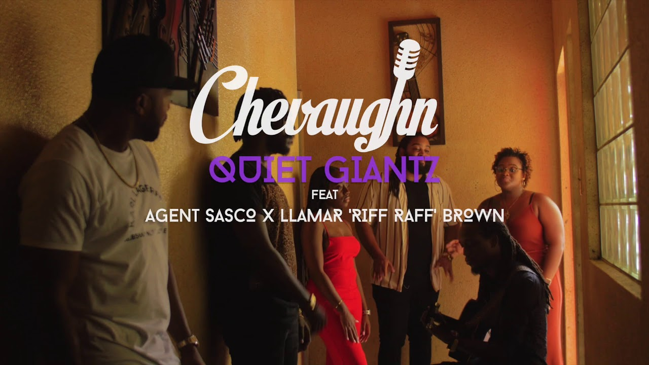 Chevaughn feat. Agent Sasco & Llamar Riff Raff Brown - Quiet Giantz [5/18/2020]