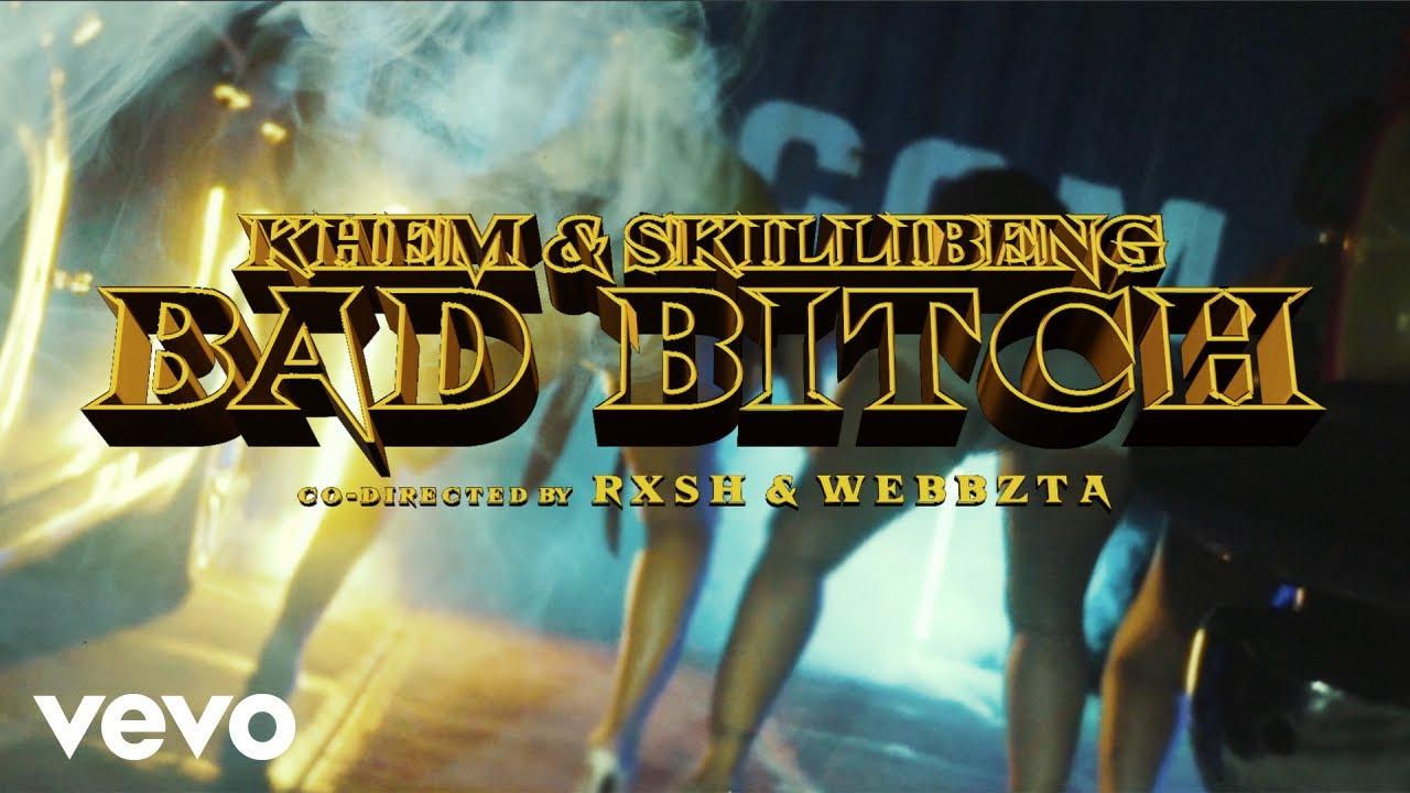 Khem & Skillibeng - Bad Bitch [5/22/2021]