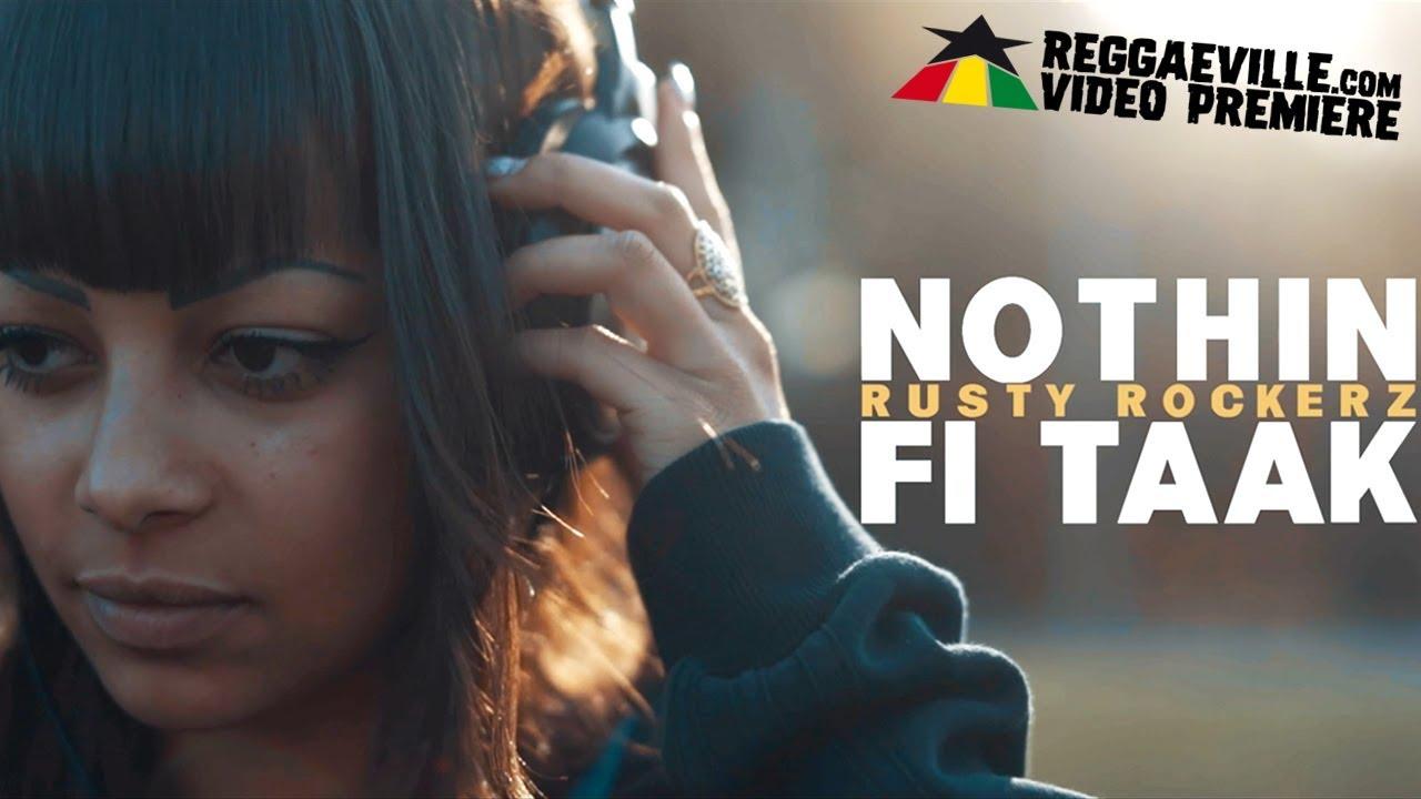 Rusty Rockerz - Nothin Fi Taak [11/23/2018]