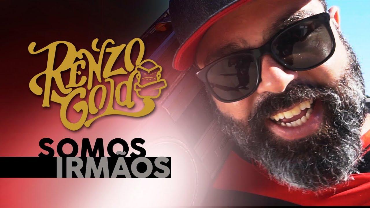 Renzo Gold feat. Flavinho Raggaman - Somos Irmãos [3/25/2019]