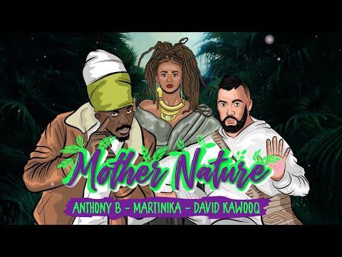 Anthony B & Martinika & David Kawooq - Mother Nature (Lyric Video) [9/3/2020]