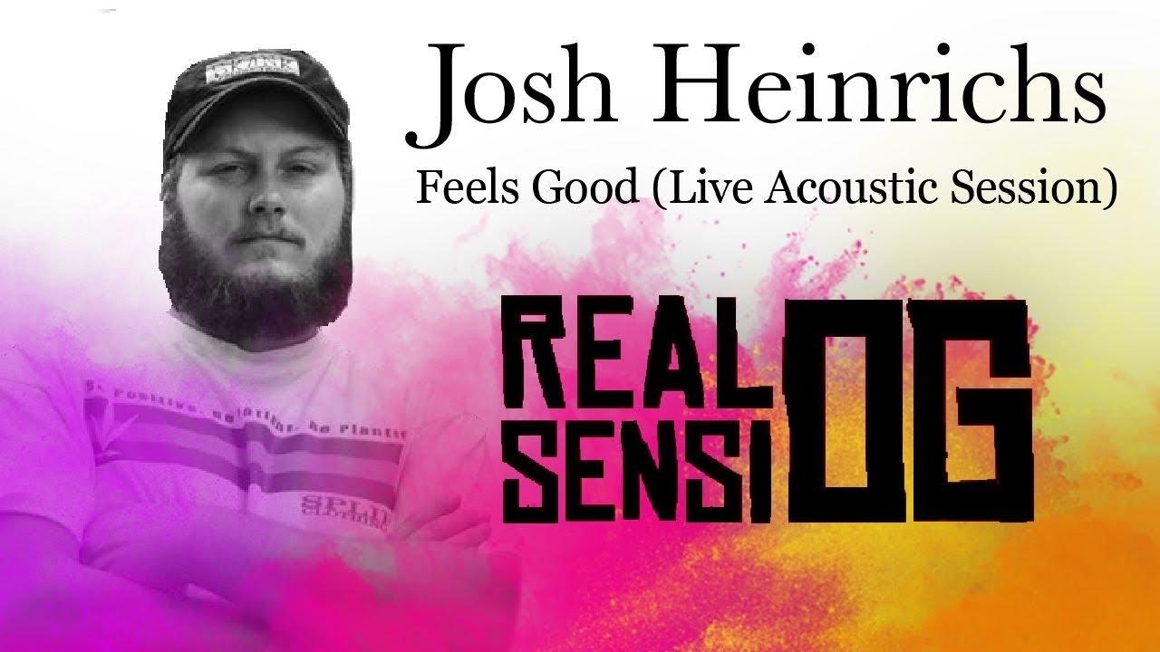 Josh Heinrichs - Feels Good (Real Sensi Acoustic Sessions) [8/20/2021]