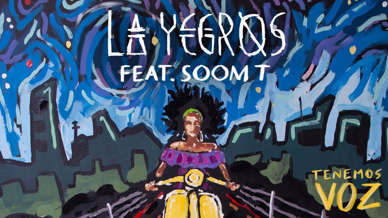 La Yegros feat. Soom T - Tenemos Voz [3/22/2019]