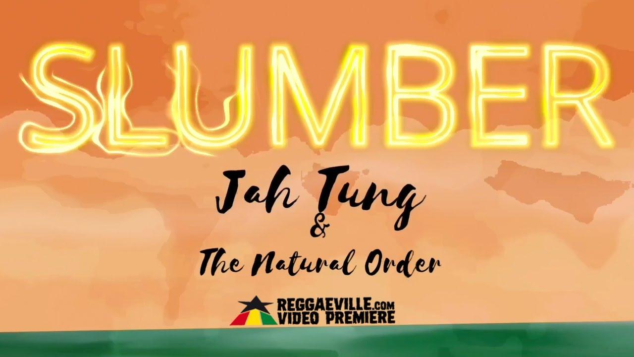 Jah Tung & The Natural Order - Slumber (Lyric Video) [9/27/2020]