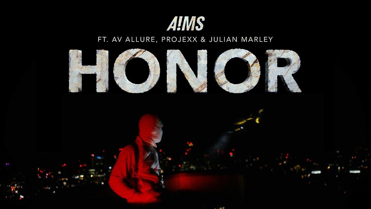 A!MS feat. AV Allure, Projexx & Julian Marley - Honor [6/11/2021]
