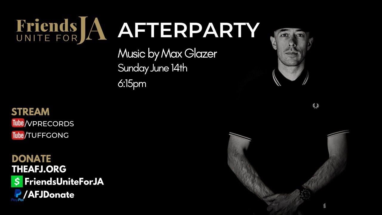 Friends Unite for JA After Party - Music by Max Glazer [6/14/2020]