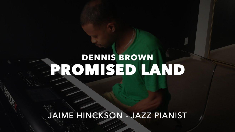 Dennis Brown - Promised Land (Jaime Hinckson Piano RMX) [7/14/2015]
