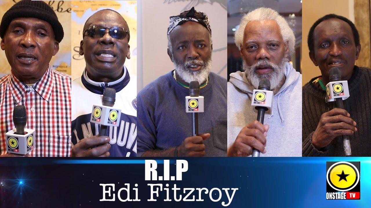 RIP Edi Fitzroy - Condolences by Ken Boothe, Leroy Sibbles, Freddy McGregor, Ibo Cooper & Lloyd Parks [3/26/2017]