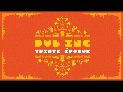 Dub Inc - Triste Epoque (Lyric Video) [7/25/2016]
