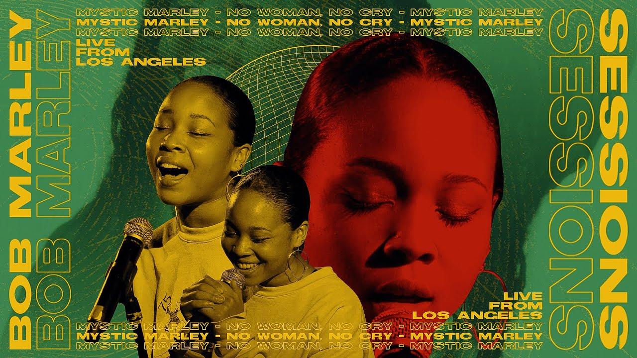 Mystic Marley - No Woman No Cry (Bob Marley Sessions) [6/11/2021]