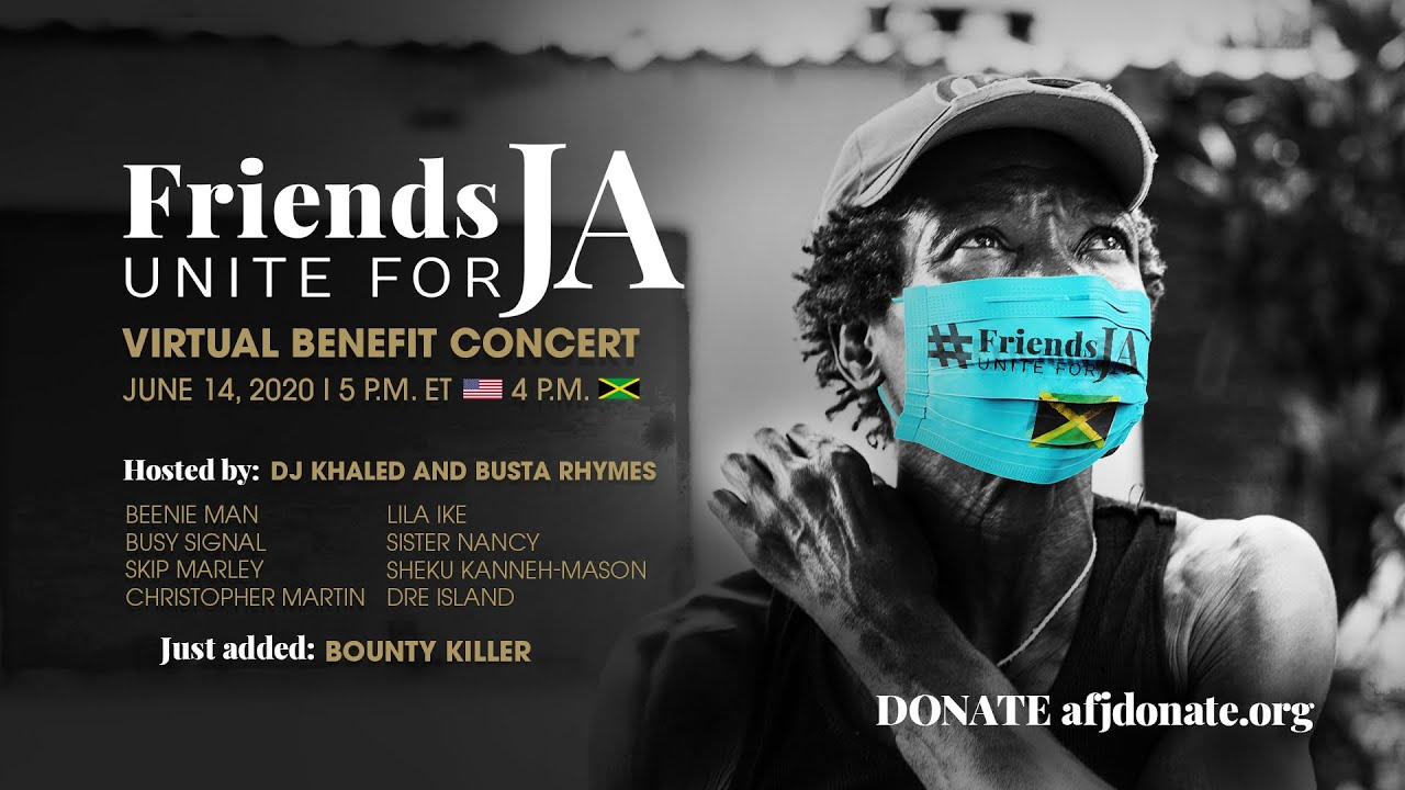 Friends Unite for JA - Virtual Benefit Concert Hosted by DJ Khaled & Busta Rhymes [6/14/2020]